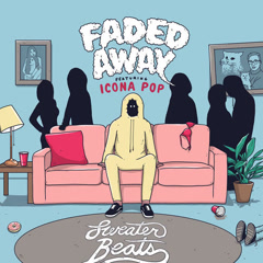 Faded Away (Single) - Sweater Beats