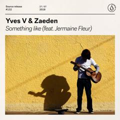 Something Like (Single) - Yves V, Zaeden