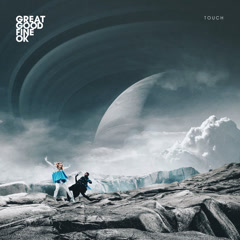 Touch (Single) - Great Good Fine Ok