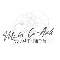 Muốn Có Anh (I À Í A) (Single)
