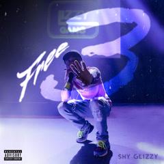 Free 3 (Single) - Shy Glizzy
