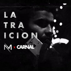 La Traicíon (Single) - Mym, Carnal