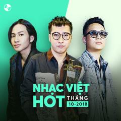 Nhạc Việt Hot Tháng 10/2018 - Various Artists