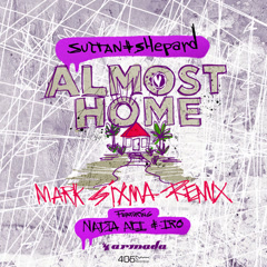 Almost Home (Mark Sixma Remix) - Sultan + Shepard