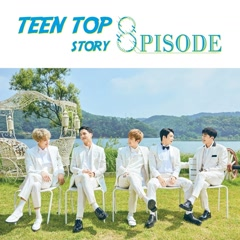 TEEN TOP STORY : 8PISODE - TEEN TOP