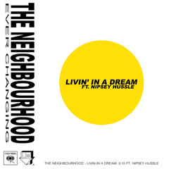 Livin' In A Dream (Single) - The Neighbourhood
