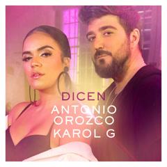 Dicen (Single) - Antonio Orozco, Karol G