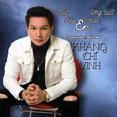 Một Điều Em Chưa Từng Biết (Remix) (Single) - Khang Chí Vinh