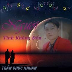 Người Tình Không Đến (Single) - Chubi Trần