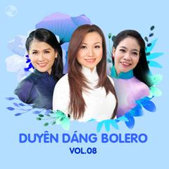Duyên Dáng Bolero Vol 8 - Phương Thùy, Lê Như, Hoàng Châu