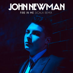 Fire In Me (Sigala Remix) - John Newman
