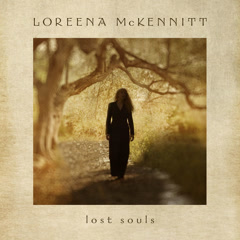 Lost Souls - Loreena McKennitt