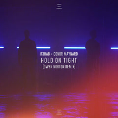 Hold On Tight (Owen Norton Remix) - R3hab, Conor Maynard