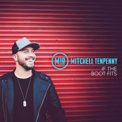 If The Boot Fits (Acoustic) - Mitchell Tenpenny