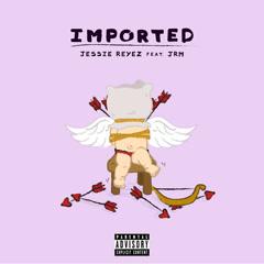 Imported (Single) - Jessie Reyez, JRM