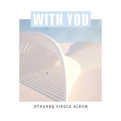 With You (Single) - OTHANKQ