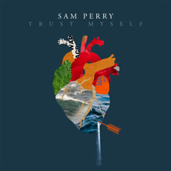 Trust Myself (Single) - Sam Perry