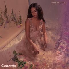 Conexão (EP) - Amber Mark