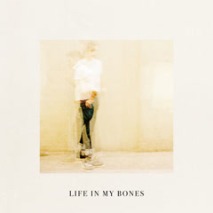 Life In My Bones (Single)