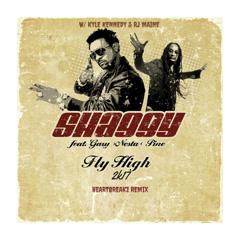 Fly High 2k17 (Heartbreakz Remix) - Shaggy, Kyle Kennedy, Rj Maine