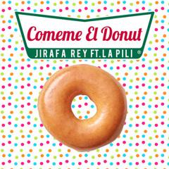 Comeme El Donut (Single) - Jirafa Rey, La Pili