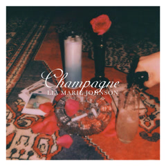 Champagne (Single) - Lia Marie Johnson