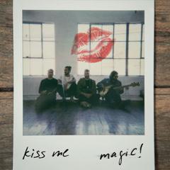 Kiss Me (Single) - MAGIC!