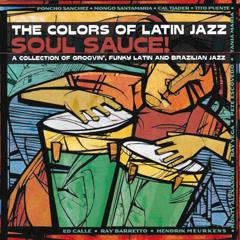 The Colors Of Latin Jazz: Soul Sauce! - Various Artists