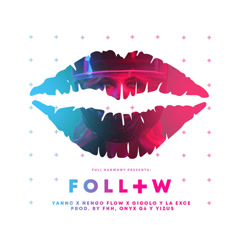 Follow (Single) - Gigolo Y La Exce, Nẽngo Flow, Yann'C