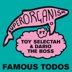 Famous Todos (Single) - Superorganism
