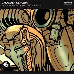 Make 'M Bounce / Put It Down (EP) - Chocolate Puma