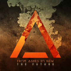 The Future - From Ashes To New