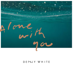 Alone With You (Single) - Denny White