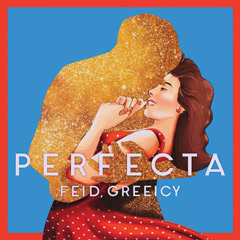 Perfecta (Single) - Feid, Greeicy