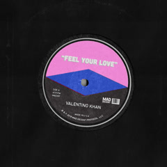 Feel Your Love (Single) - Valentino Khan