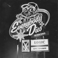 Everybody Dies (Single) - Logic