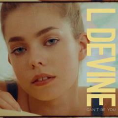 Can't Be You (Single) - L. Devine