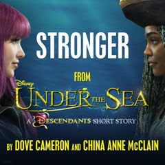 "Stronger (From ""Under the Sea: A Descendants Short Story"") (Single) - Dove Cameron, China Anne McClain"