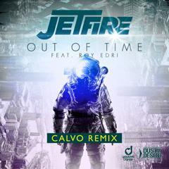 Out Of Time (Calvo Remix) - Jetfire