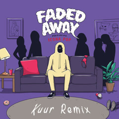 Faded Away (Kuur Remix) - Sweater Beats