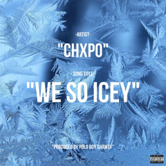 We So Icey (Single) - CHXPO