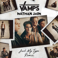 Just My Type (Nathan Jain Remix) - The Vamps