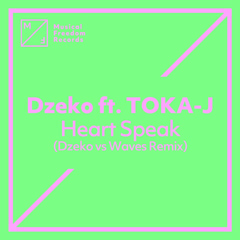 Heart Speak (Dzeko Vs Waves Remix) - Dzeko