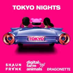 Tokyo Nights (Single) - Digital Farm Animals, Shaun Frank, Dragonette