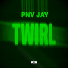 Twirl (Single) - PNV Jay
