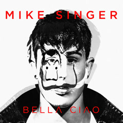 Bella Ciao (Single) - Mike Singer