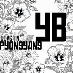 2018 YB Live in Pyongyang (EP) - YB