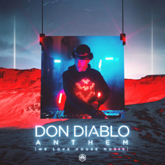 Anthem (We Love House Music) (Single) - Don Diablo