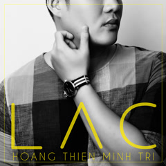 Lạc (Single) - Hoàng Thiên Minh Trị