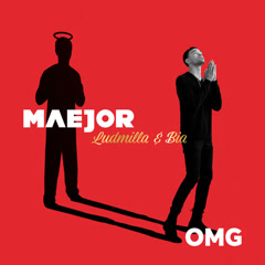 OMG (Single) - Maejor, Ludmilla, BIA